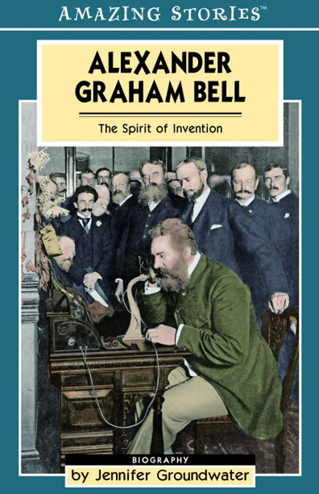 Alexander Graham Bell By: Jennifer Groundwater