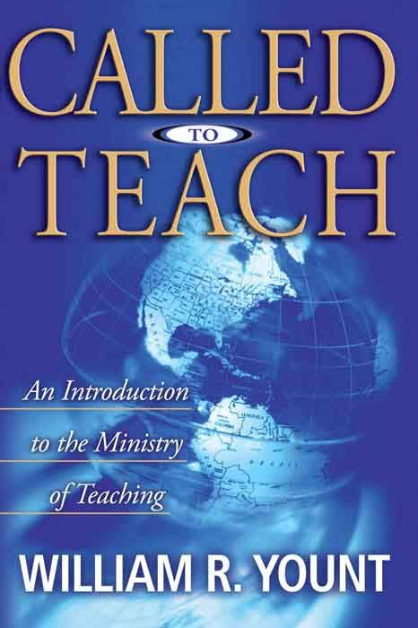 Called to Teach By: William Yount