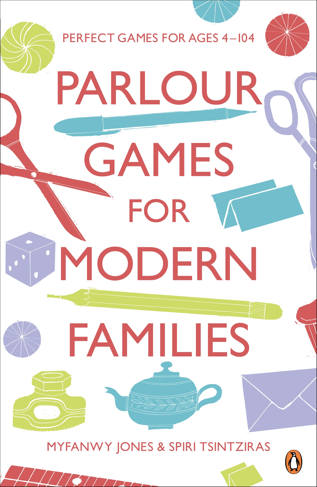 Parlour Games for Modern Families By: Myfanwy Jones