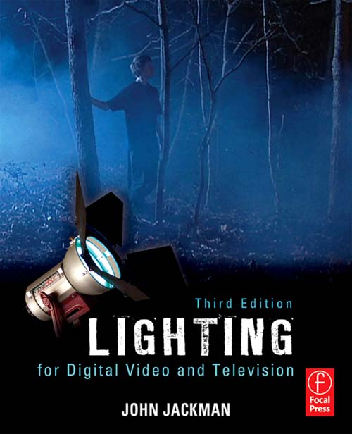 Lighting for Digital Video and Television By: John Jackman