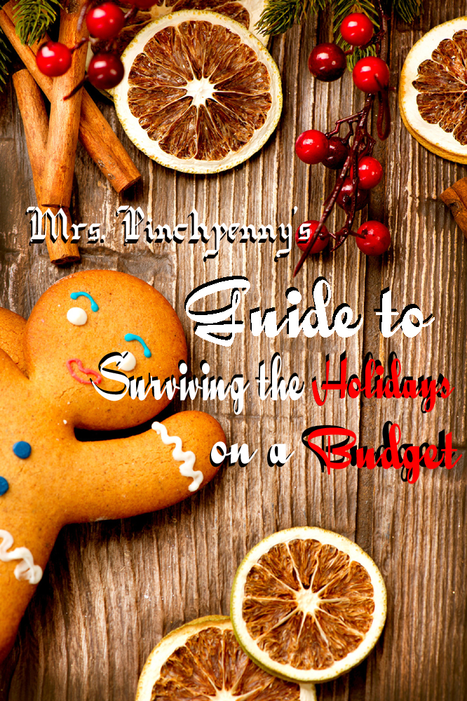 Mrs. Pinchpenny's Guide to Survinng the Holidays on a Budget