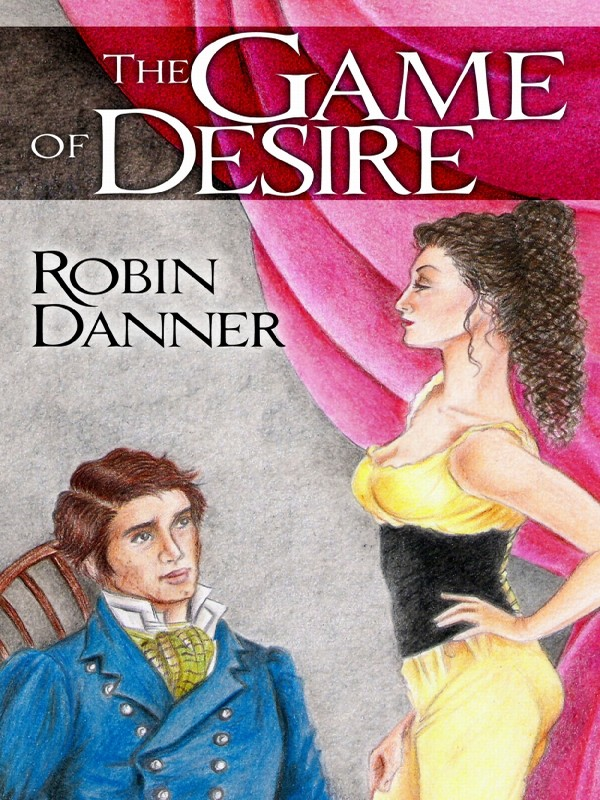 The Game Of Desire By: Robin Danner