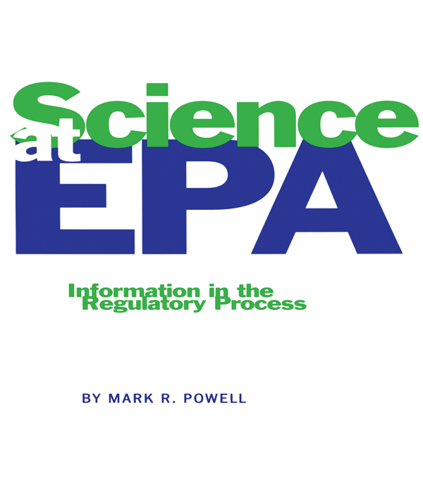 Science at EPA Information in the Regulatory Process