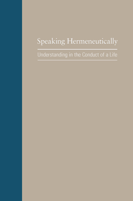 Speaking Hermeneutically By: John Arthos,Thomas W. Benson