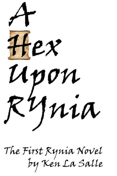 A Hex Upon Rynia By: Ken La Salle
