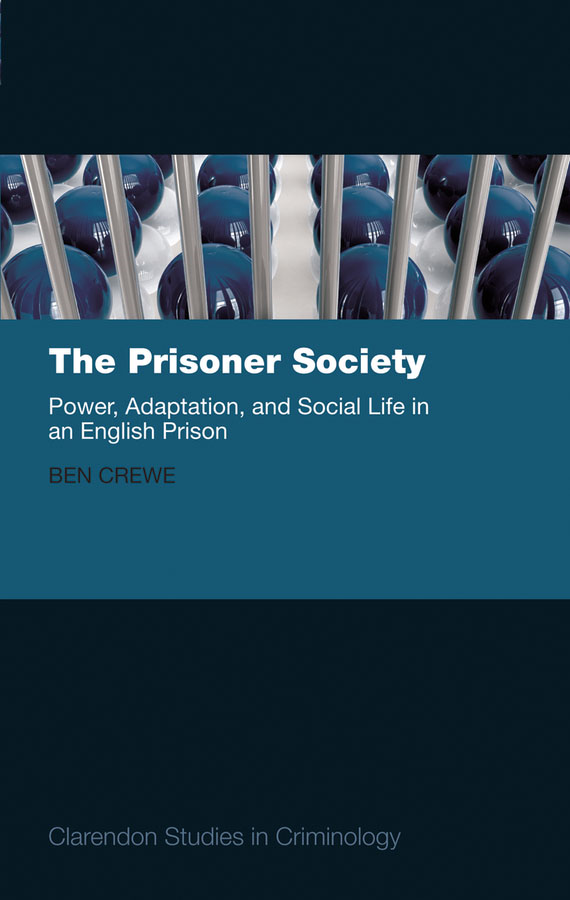 The Prisoner Society: Power, Adaptation and Social Life in an English Prison