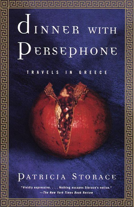 Dinner with Persephone By: Patricia Storace