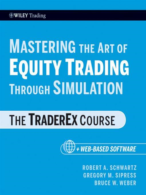 Mastering the Art of Equity Trading Through Simulation, + Web-Based Software