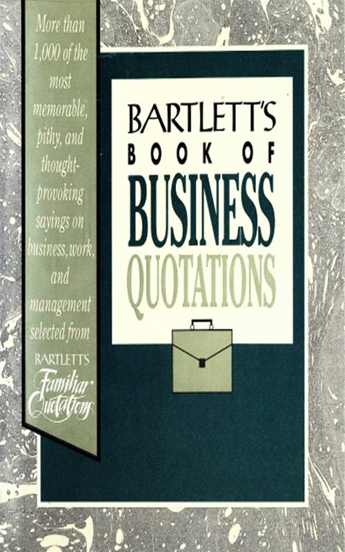 Bartlett's Book of Business Quotations By: ONLINE SERVICE