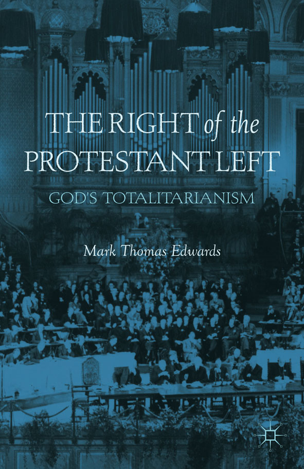 The Right of the Protestant Left God's Totalitarianism