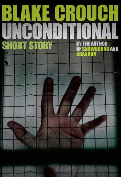Unconditional By: Blake Crouch