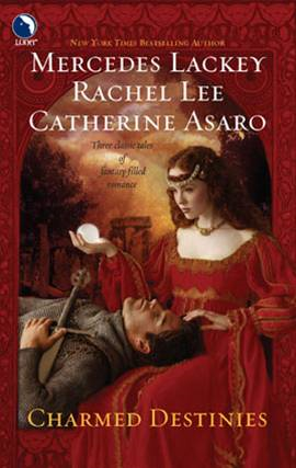 Charmed Destinies By: Catherine Asaro,Mercedes Lackey,Rachel Lee