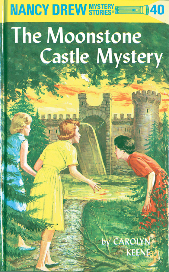 Nancy Drew 40: The Moonstone Castle Mystery By: Carolyn Keene