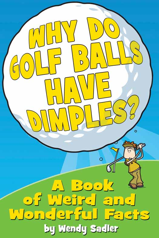 Why Do Golf Balls Have Dimples? By: Wendy Sadler