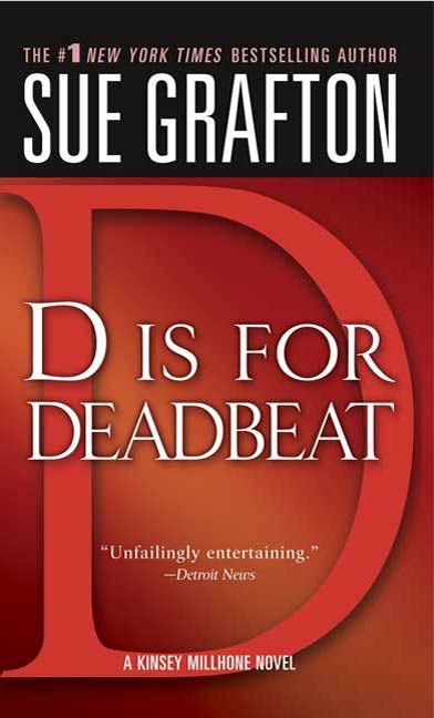 """D"" is for Deadbeat By: Sue Grafton"