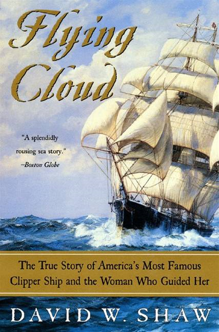 Flying Cloud By: David W. Shaw
