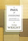 Paul For Everyone: Galatians And Thessalonians: