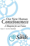 Our New Human Consciousness  Series 8