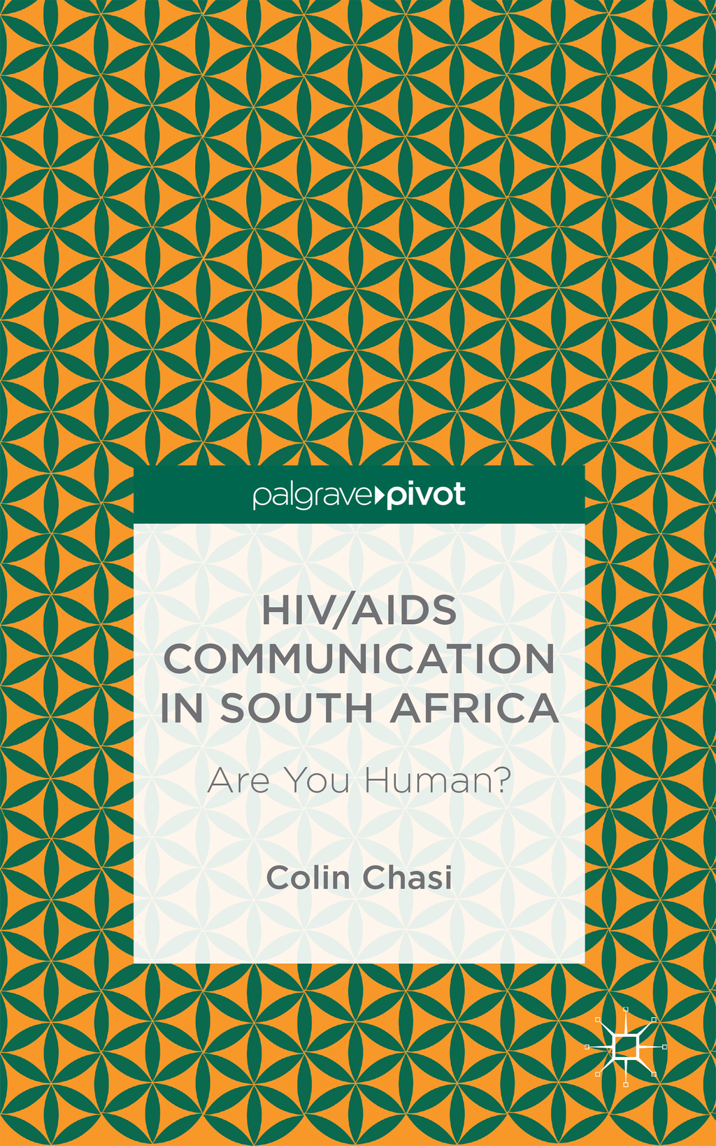 HIV/AIDS Communication in South Africa Are You Human?