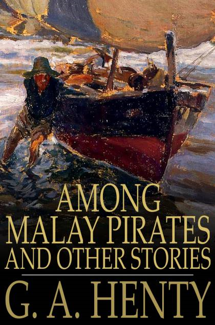 Among Malay Pirates And Other Stories