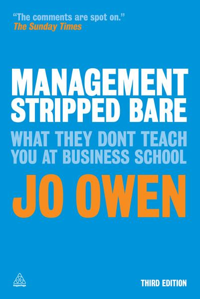 Management Stripped Bare: What They Don't Teach You at Business School