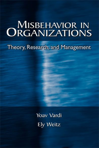 Misbehavior in Organizations Theory,  Research,  and Management