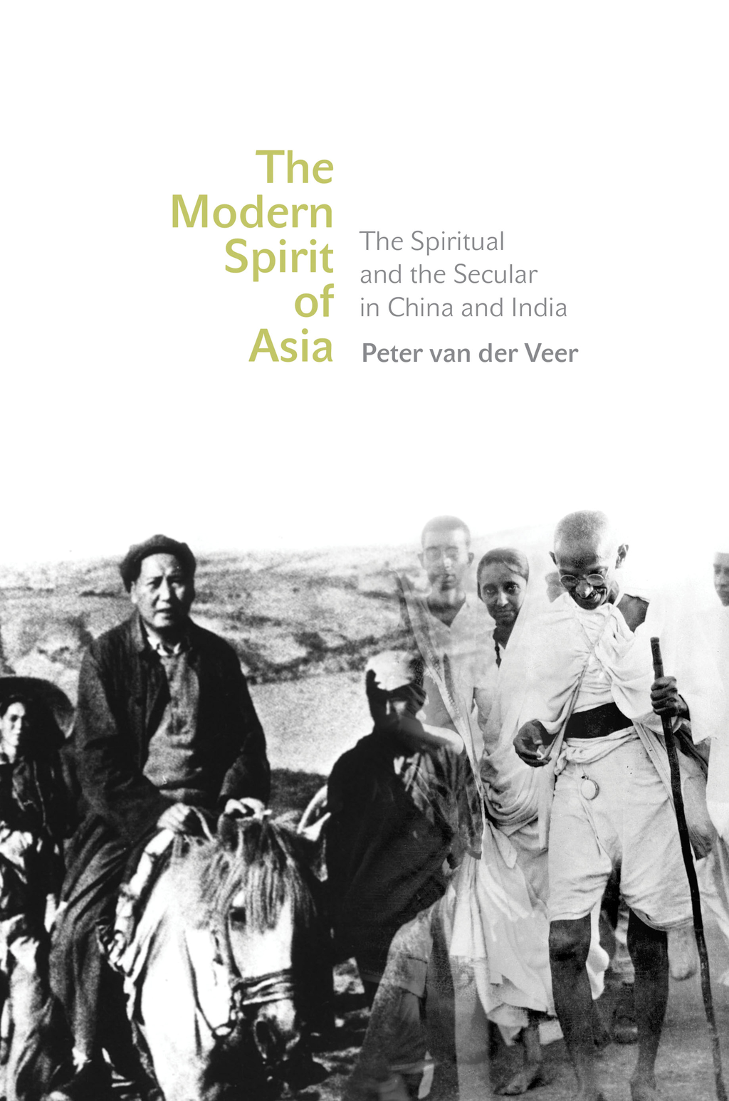 The Modern Spirit of Asia The Spiritual and the Secular in China and India