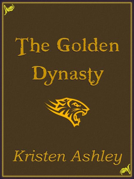 The Golden Dynasty By: Kristen Ashley