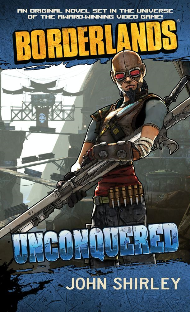 Borderlands #2: Unconquered By: John Shirley