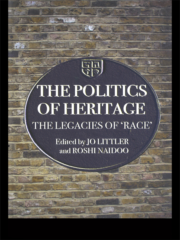 The Politics of Heritage The Legacies of Race