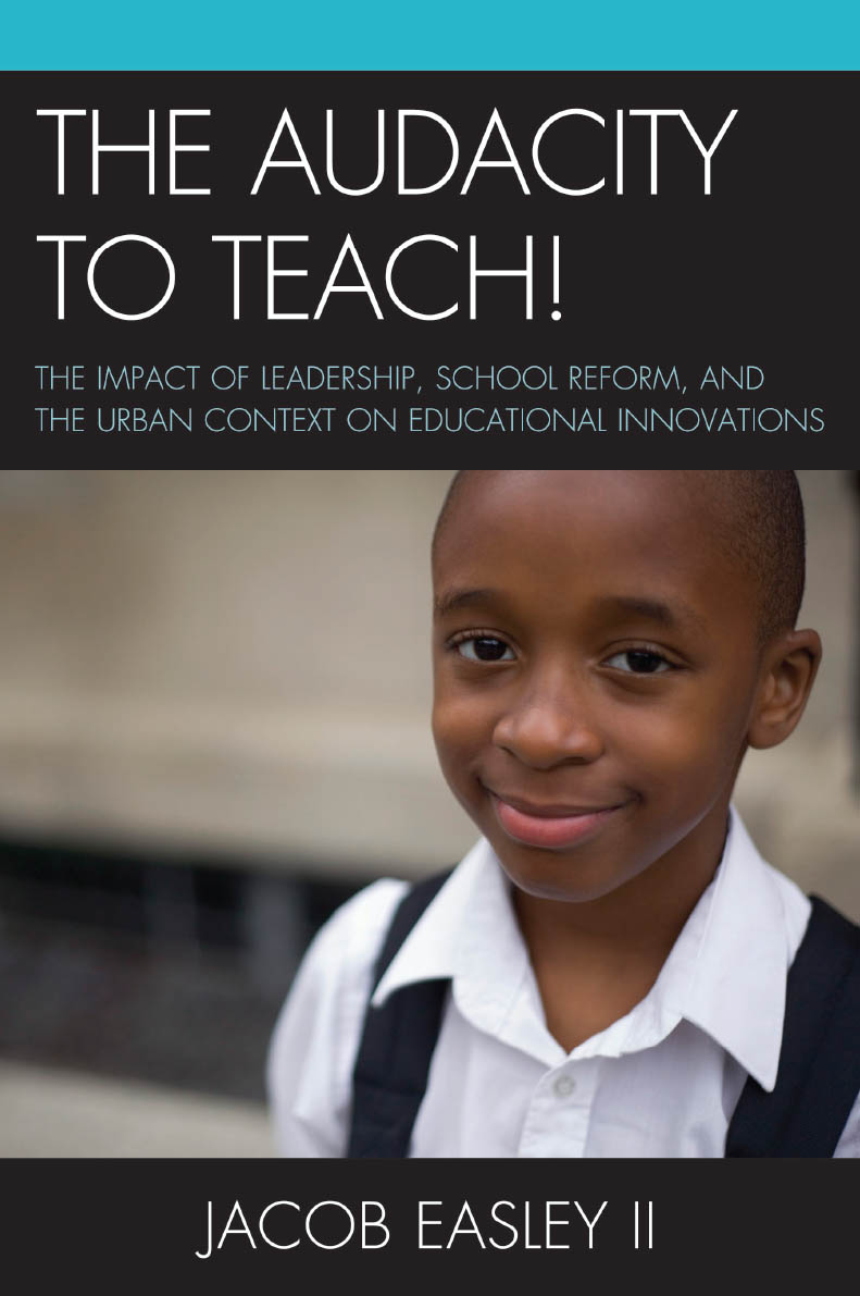 The Audacity to Teach! The Impact of Leadership,  School Reform,  and the Urban Context on Educational Innovations