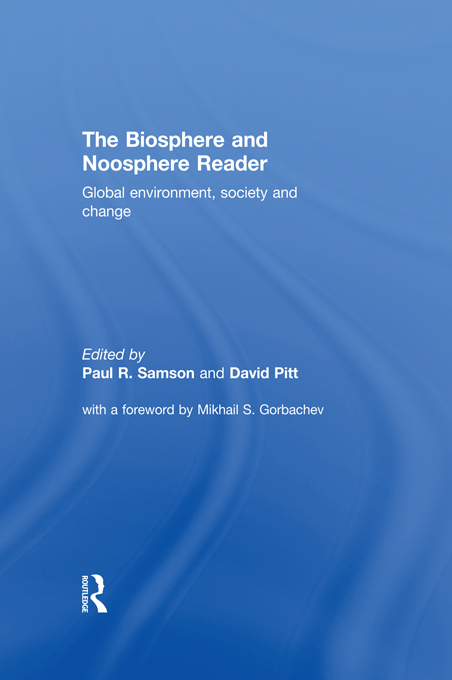 The Biosphere and Noosphere Reader Global Environment,  Society and Change