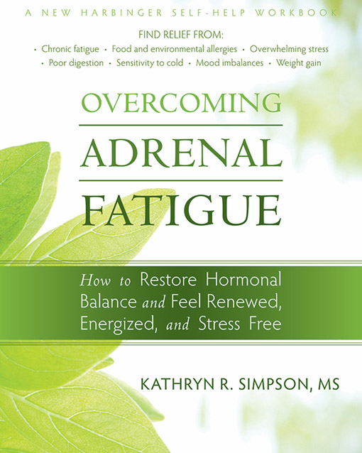 Overcoming Adrenal Fatigue By: Kathryn Simpson, MS