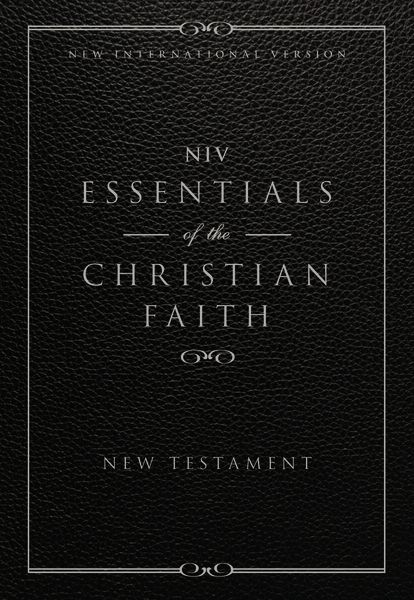 Essentials of the Christian Faith, New Testament: NIV By: Zondervan
