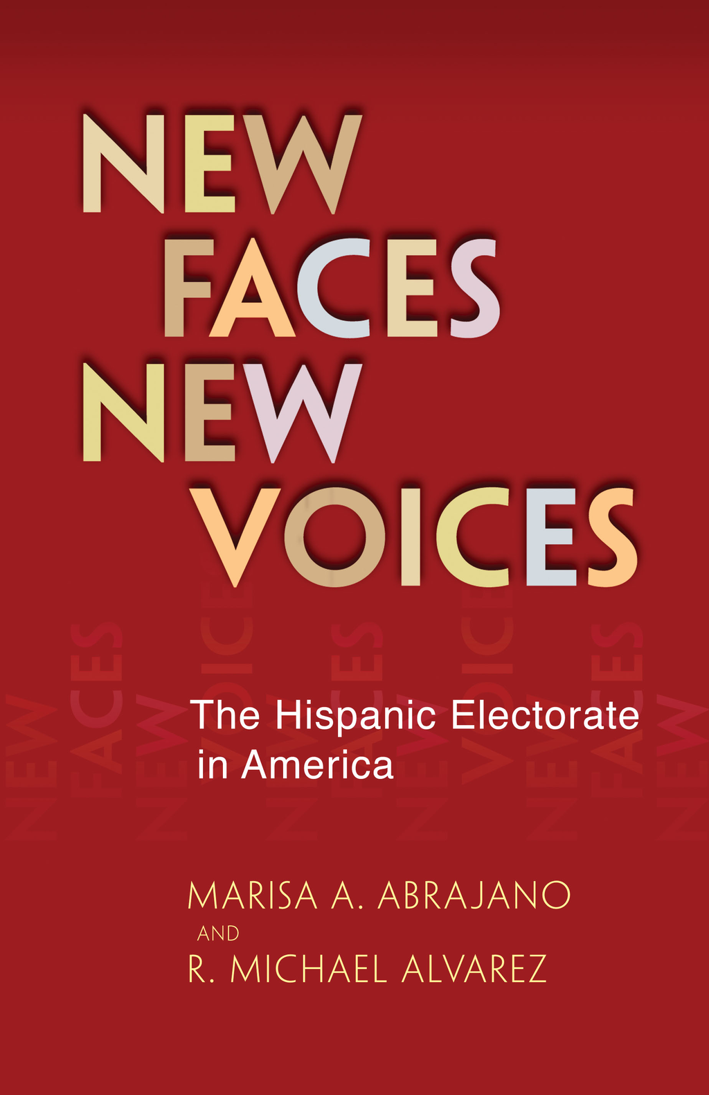 New Faces,  New Voices The Hispanic Electorate in America