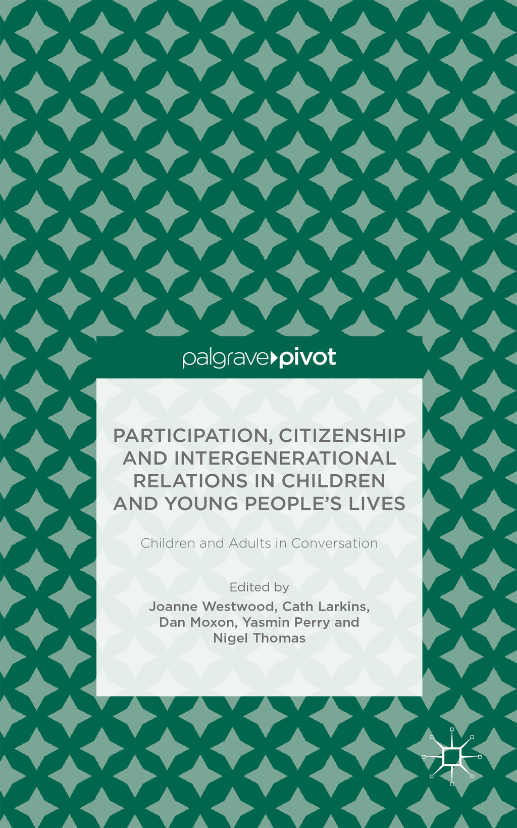 Participation,  Citizenship and Intergenerational Relations in Children and Young People's Lives Children and Adults in Conversation