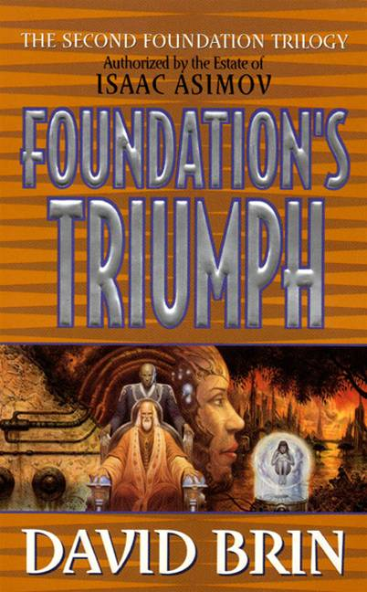 Foundation's Triumph By: David Brin