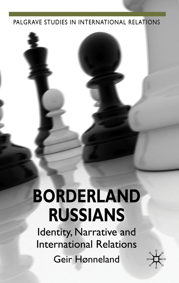 Borderland Russians Identity,  Narrative and International Relations