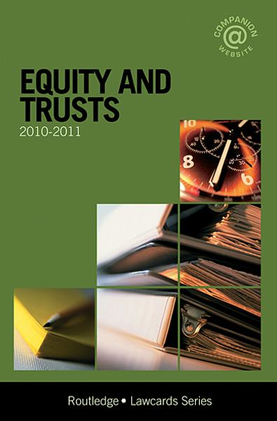 Equity and Trusts Lawcards 2010-2011 By: Routledge