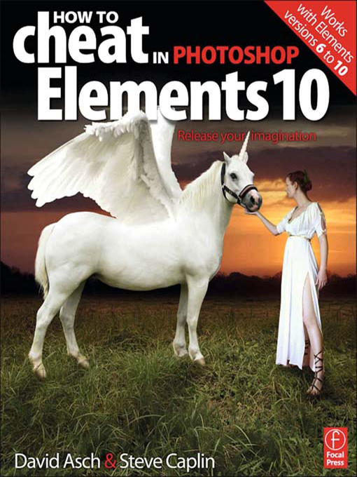 How to Cheat in Photoshop Elements 10 Release Your Imagination