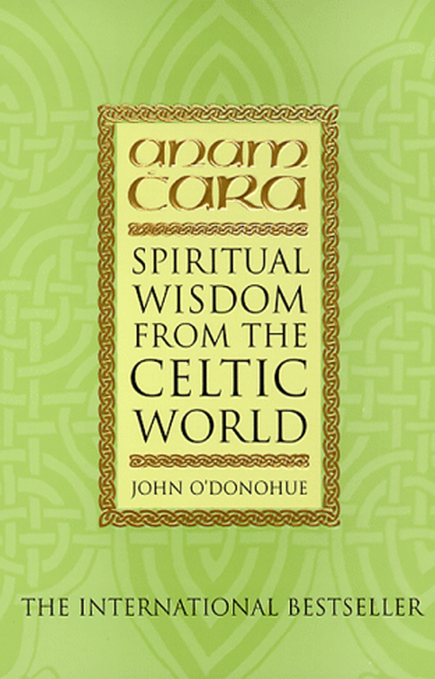 Anam Cara Spiritual Wisdom from the Celtic World