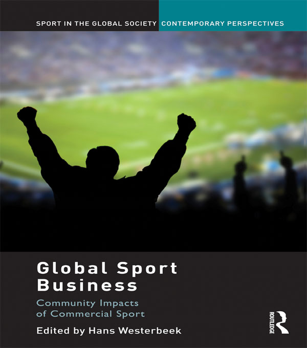 Global Sport Business Community Impacts of Commercial Sport