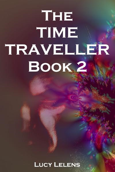 The Time Traveller – Book 2