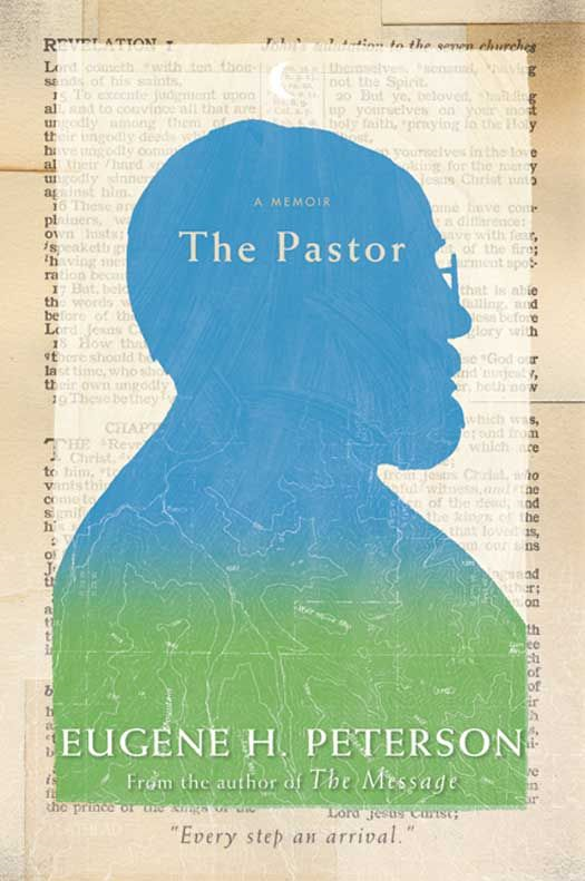 The Pastor By: Eugene H. Peterson