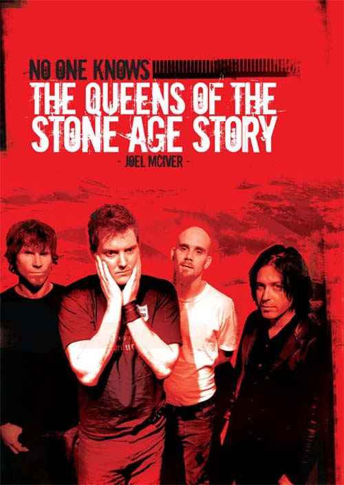 No One Knows - The Queens Of The Stone Age Story By: Joel McIver