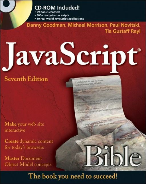 JavaScript Bible By: Danny Goodman,Michael Morrison,Paul Novitski,Tia Gustaff Rayl