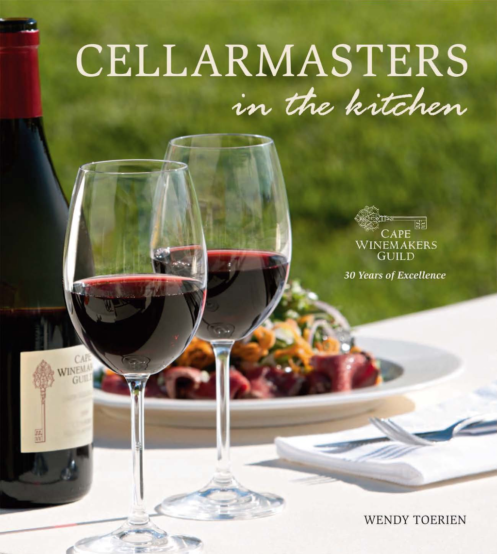 Cellarmasters in the Kitchen Cape Winemakers Guild 30 Years of Excellence