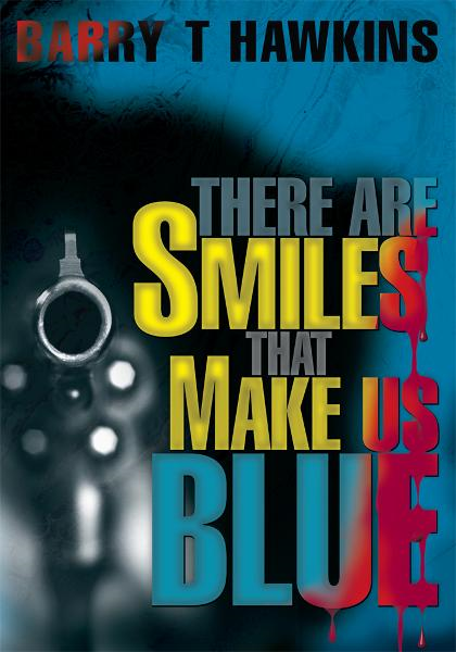 There Are Smiles That Make Us Blue By: Barry Hawkins
