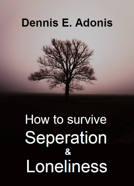 How to Survive Separation and Loneliness
