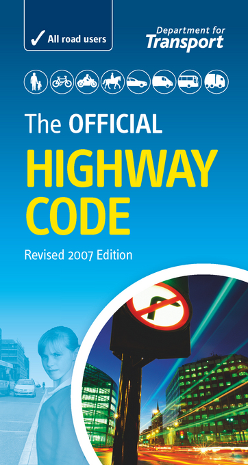 The Official Highway Code By: for the Department for Transport, Drivin